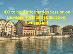 IEO to hold Information Session on Laureate Hospitality Education, Switzerland