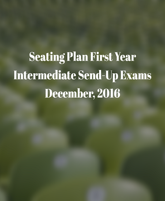 Seating Plan Intermediate First Year Send-Up Exam December, 2016