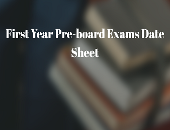 First Year Pre-board Exams Date Sheet