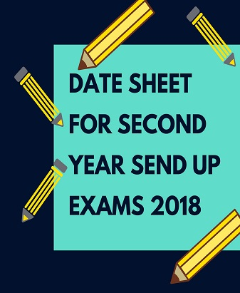 Date Sheet for Second Year Send Up Exams 2018