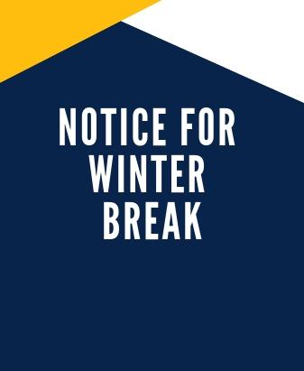 Winter Break Notice