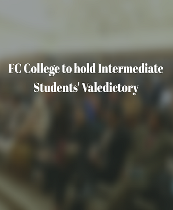 FC College to hold Intermediate Students' Valedictory