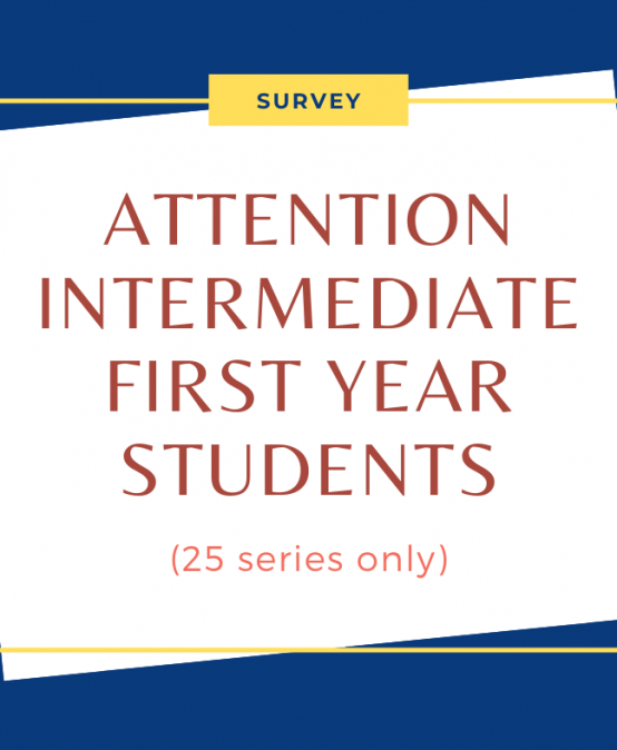 Attention Intermediate First Year Students: Survey