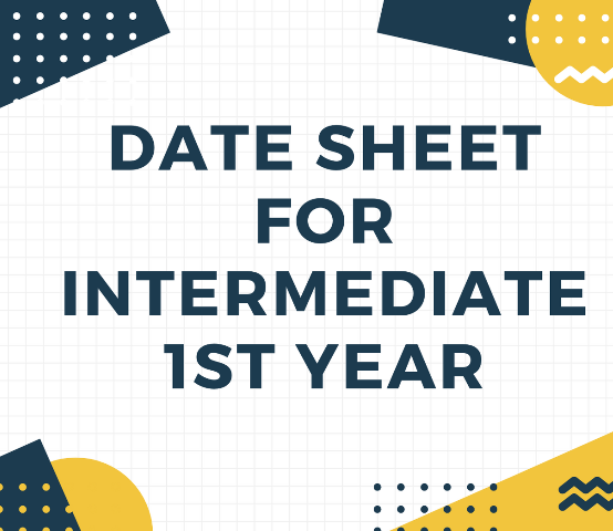 Date Sheet for Intermediate 1st Year Send-Up Examinations